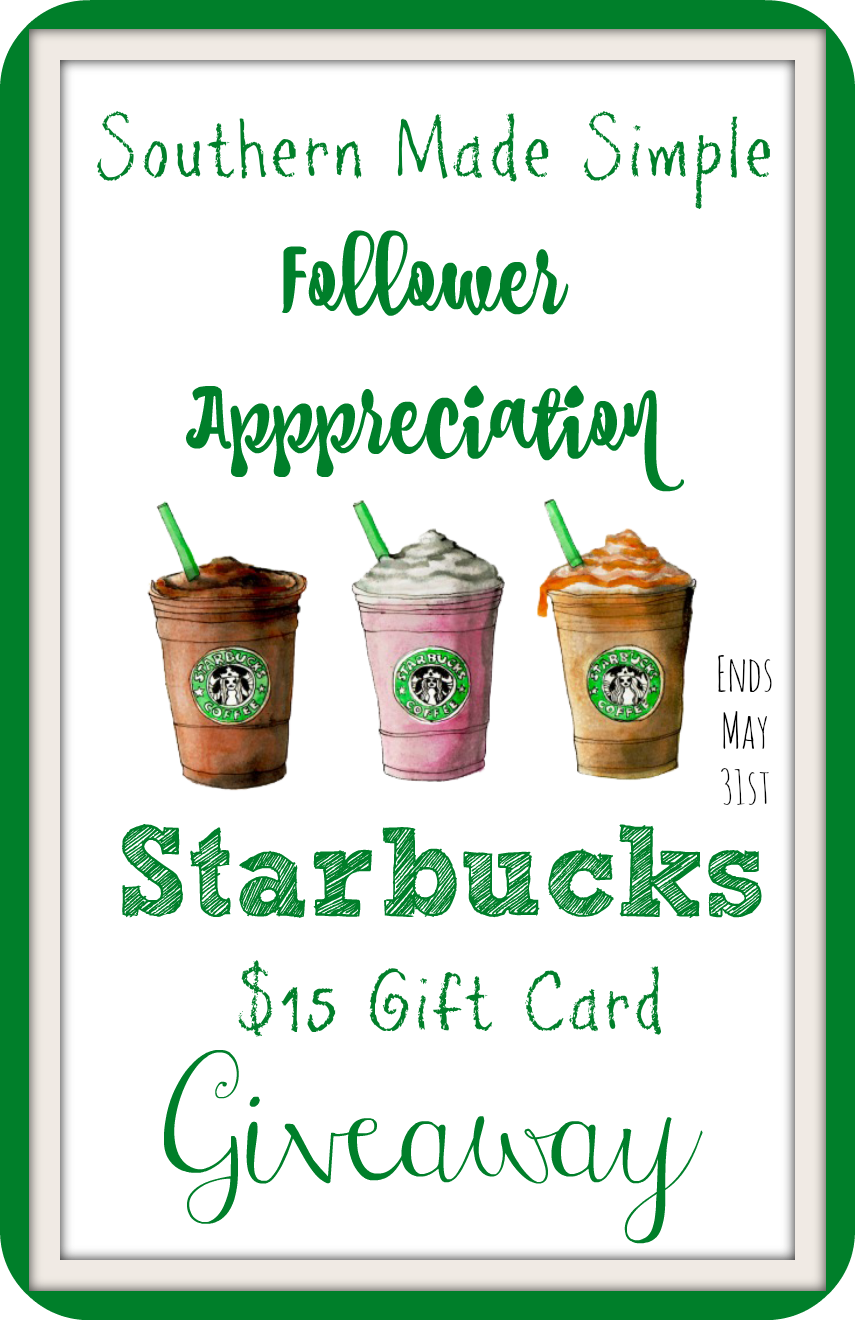 $15 Starbucks Gift Card Giveaway - Follower Appreciation on Southern Made Simple