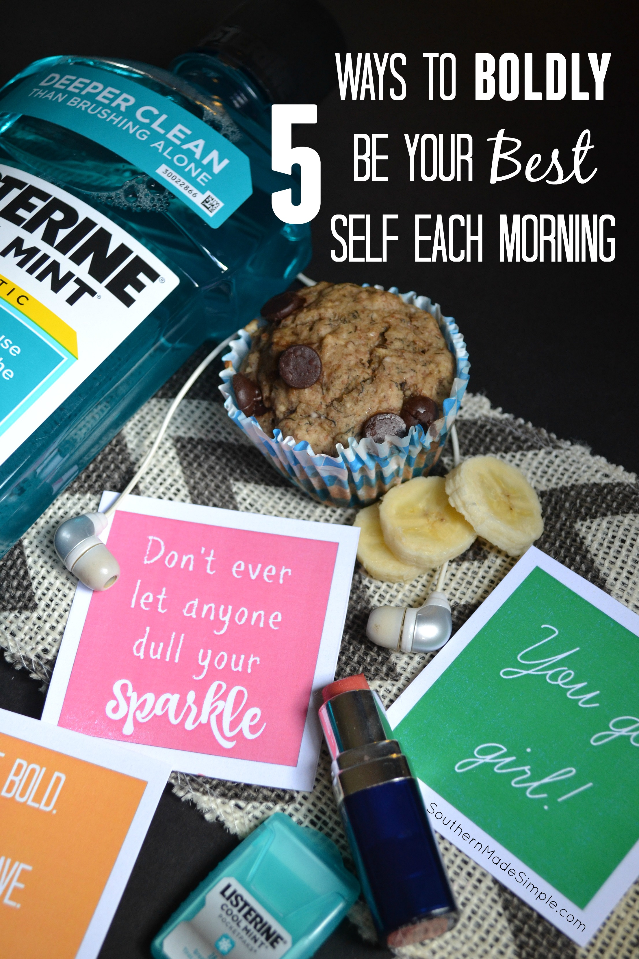5 Ways to Boldly Be Your Best Self Each Morning {Free Printable Included!} #ListerineBOLD #ad