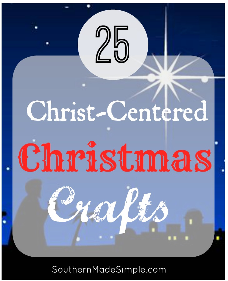 Christian Christmas Crafts.25 Christ Centered Christmas Crafts For Kids Southern Made