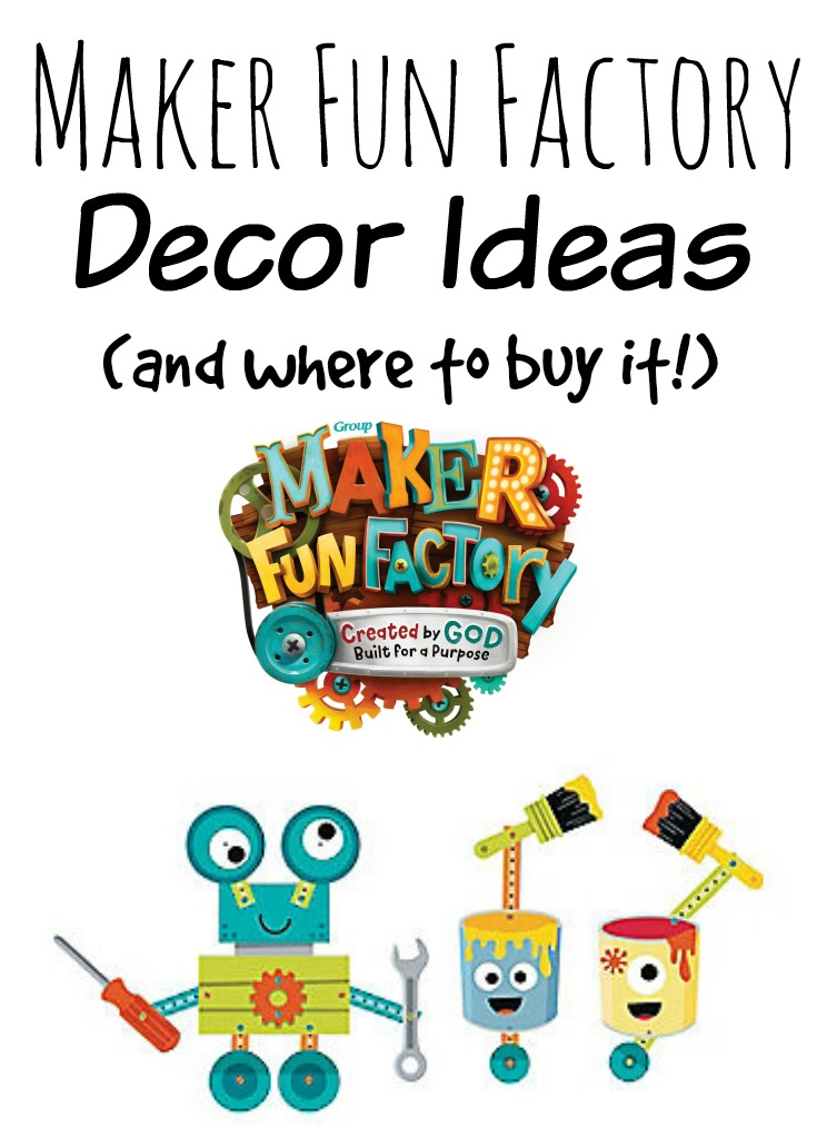 Maker Fun Factory Decor Ideas