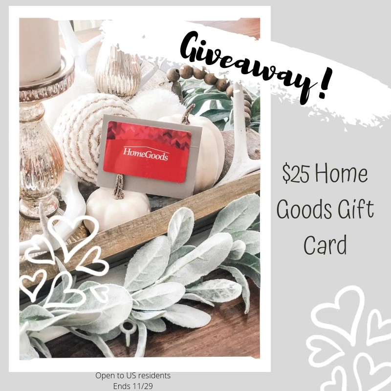 Final Week of our Birthday Celebration - $25 HomeGoods Giveaway!