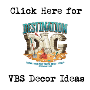 Destination Dig VBS Decor Ideas
